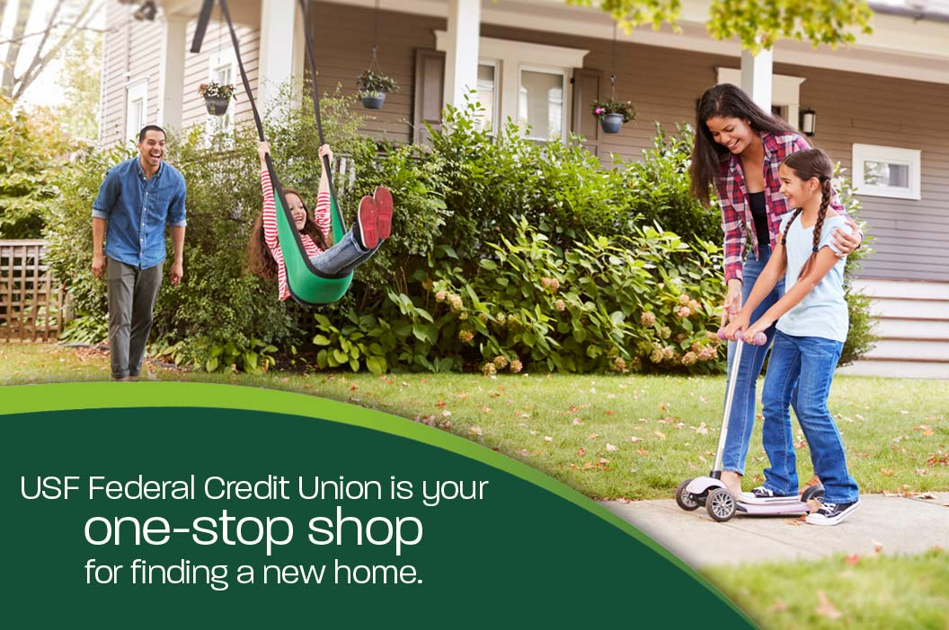 USF Federal Credit Union is your one-stop shop for finding a new home.